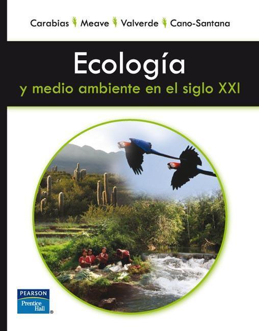 Ecología y medio ambiente en el siglo XXI – Carabias, Meave, Valverde, Cano-Santana