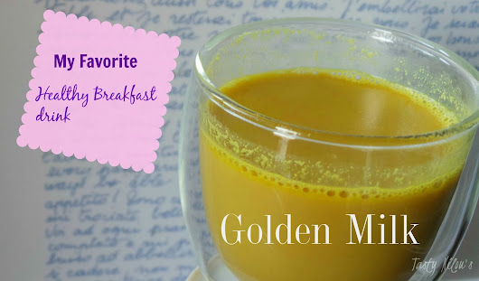 Golden Milk | Kurkuma | Anti Aging ~ Tasty Nilou's
