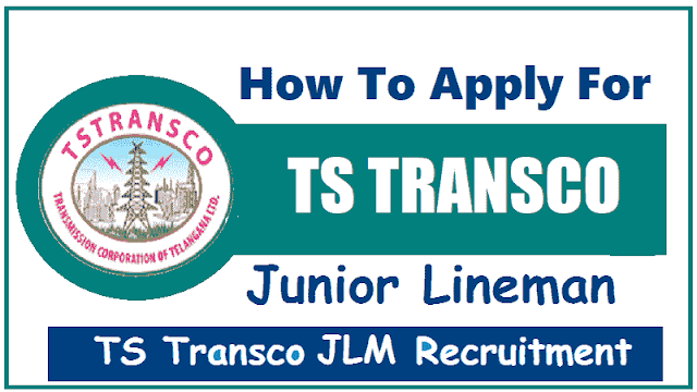 how to apply for ts transco jlm junior lineman posts recruitment 2018,jlm posts online application form,jlm certificates verification dates,ts Transco recruitment