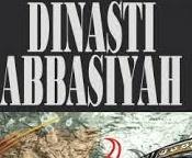 Menggali Sejarah Dinasti Bani Abbasiyah Secara Lengkap