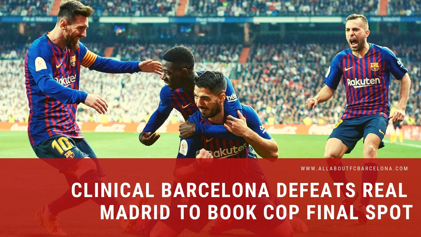 Clinical Barcelona makes the most of their Chances to Defeat Real Madrid