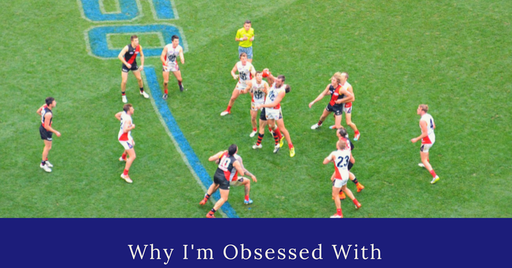 Why I'm Basically Obsessed with Footy!