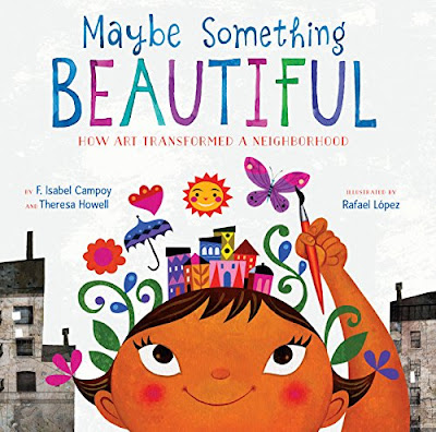 book cover of Maybe Something Beautiful depicting girl painting colorful artwork and gray buildings in background