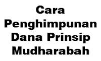 Cara Penghimpunan Dana Prinsip Mudharabah