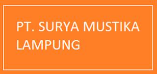 Lowongan Kerja Lampung Terbaru 2017 di PT. Surya Mustika Lampung.