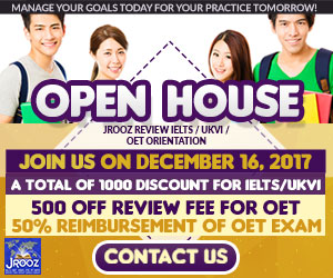 JROOZ FREE IELTS/UKVI/OET OPEN HOUSE  Join us on December 16, 2017  Know the basics of IELTS/UKVI/OET  500 OFF on Review Fee & Exam Fee 500 OFF Review Fee for OET  Refer a Friend and receive PHP500 discount on your IELTS REVIEW FEE