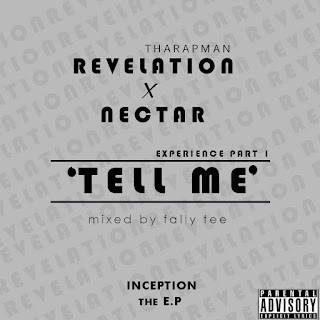 [Music] Revelation tharapman ft Nectar - Tell me(experience part 1) + Lyrics