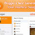 Blogger.com is getting New User Inferface in 2011!