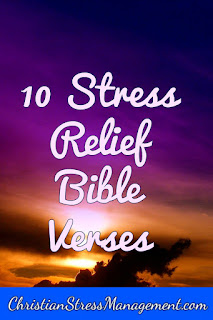 10 Stress Relief Bible Verses