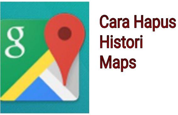 cara hapus history maps sekaligus