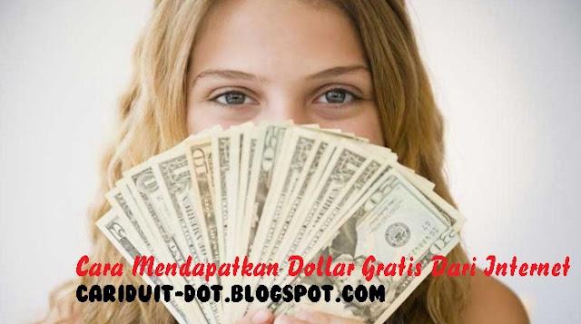 Cara Mendapatkan Dollar Gratis Dari Internet | Cari Duit Online