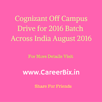 Cognizant Off Campus Drive for 2016 Batch Across India - August 2016