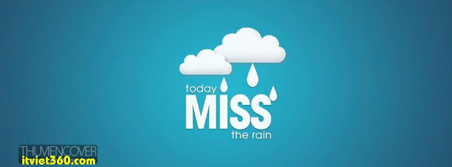 Ảnh bìa cho Facebook mưa | Cover FB timeline rain, today miss the rain