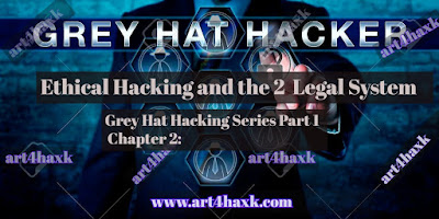 Grey Hat Hacking Series Part 1 Chapter 2 Ethical Hacking and the 2 Legal System art4haxk