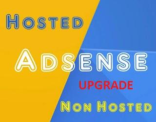 Cara upgrade adsense hosted ke non hosted dengan mudah