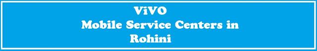 vivo mobile service centers in rohini delhi