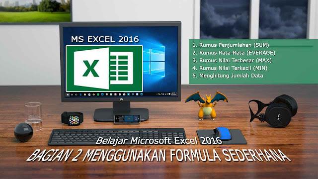 Belajar Menggunakan Rumus (Formula) Sederhana Ms Excel 2017
