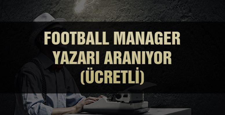 football manager yazarı aranıyor ücretli yazar makale blog rehber