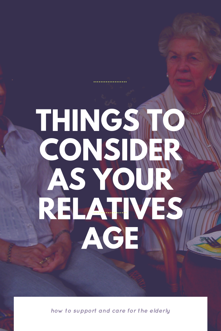 Things to Consider as Your Relatives Age