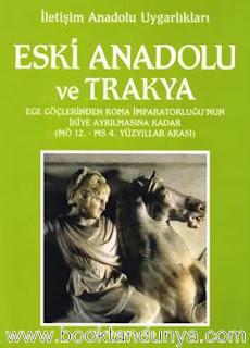 Oğuz Tekin - Eski Anadolu ve Trakya 2 / Ege Göçlerinden Roma İmparatorluğu'nun İkiye Ayrılmasına Kadar (MÖ 12. - MS 4. Yüzyıllar Arası)