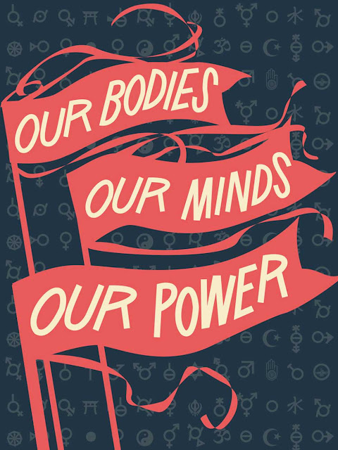 Our Bodies, our minds, our power women's march protest poster