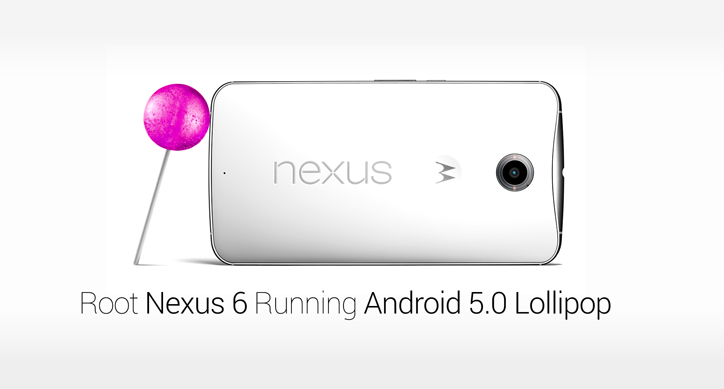 Flash, Unlock & Root Motorola Nexus 6 Running Android 5.0 Lollipop - Tutorial
