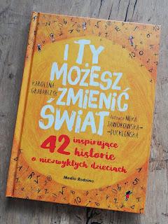 Recenzja książki I Ty możesz zmienić świat, blog atrakcyjne wakacje z dzieckiem