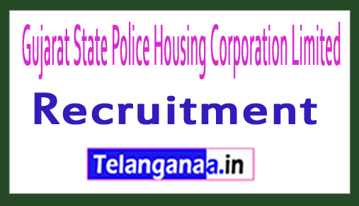 Gujarat State Police Housing Corporation Limited GSPHC Recruitment