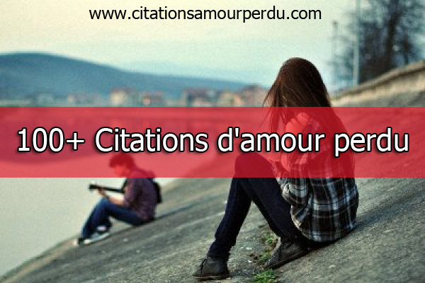 CITATIONS AMOUR PERDU