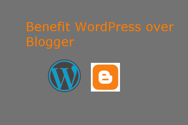 The Benefit WordPress over Blogger. Are these all true?