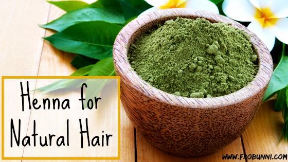 Henna for natural hair   FroBunni