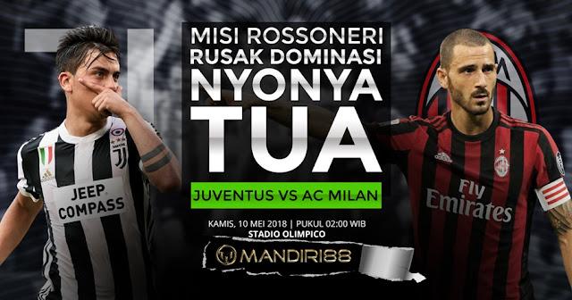 Prediksi Juventus Vs AC Milan, Kamis 10 Mei 2018 Pukul 02.00 WIB