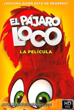 El Pajaro Loco: La Pelicula [1080p] [Latino-Ingles] [MEGA]