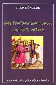 Nghệ thuật đánh giặc giữ nước của dân tộc Việt Nam
