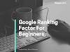 Top 10 Google Ranking Factor For Beginners.