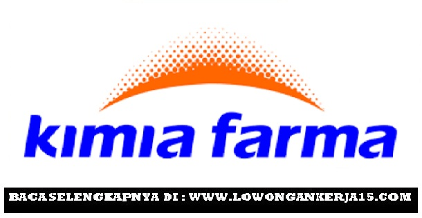 Lowongan Kerja Terbaru PT Kimia Farma (Persero) Bulan Mei 2019