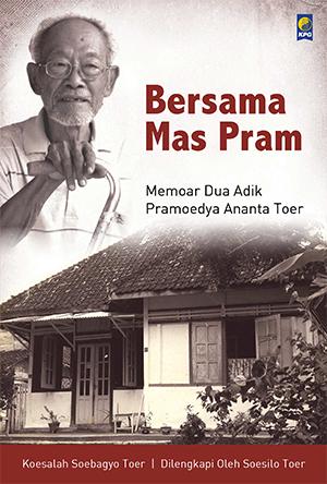 Bersama Mas Pram PDF Penulis Koesalah Soebagyo Toer, Susilo Toer