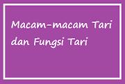 Macam-macam Tari dan Fungsi Tari
