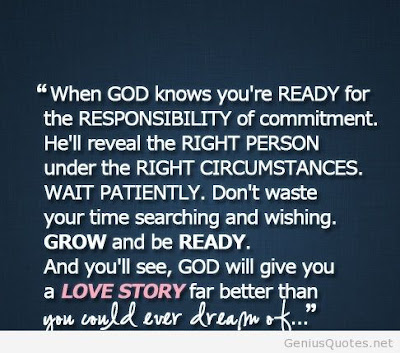 Quotes About Love Dating: When God knows you're ready for the responsibility of commitment.