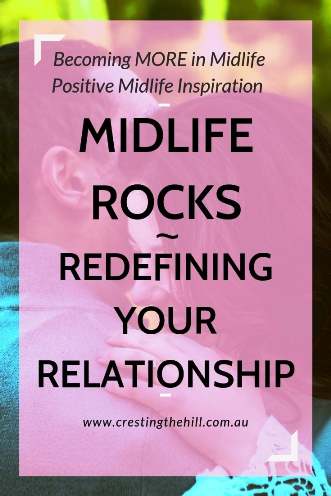 MIDLIFE ROCKS! ~ it's a great time for reconnecting and redefining your relationship with your partner. #midlife #marriage