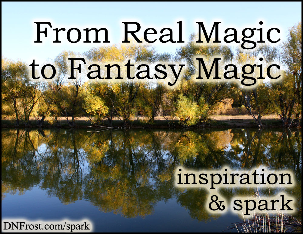 From Real Magic to Fantasy Magic: truth in fiction http://www.dnfrost.com/2017/07/from-real-magic-to-fantasy-magic.html #TotKW Inspiration and spark by D.N.Frost @DNFrost13 Part 4 of a series.