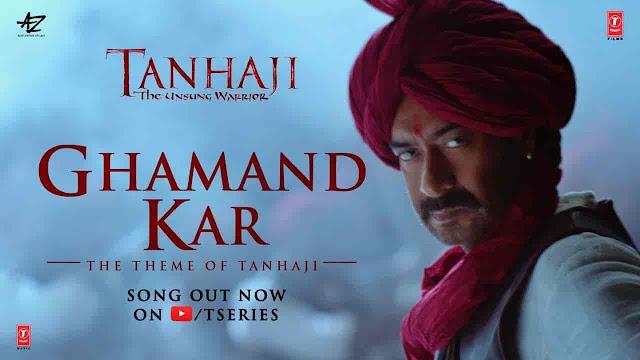 Ghamand Kar Lyrics - Tanhaji | Sachet Tandon, Parampara Thakur