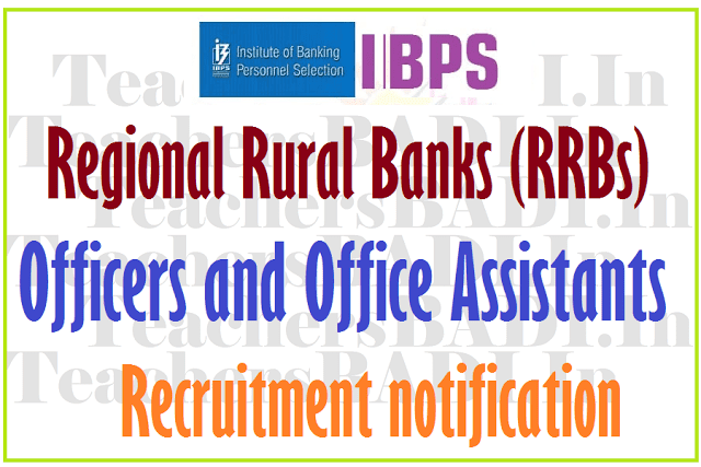 ibps rrbs officers,office assistants recruitment results,apply online,last date for apply,admit cards,selection lists,results,online written exam date