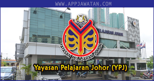 Jawatan Kosong Yayasan Pelajaran Johor (YPJ)