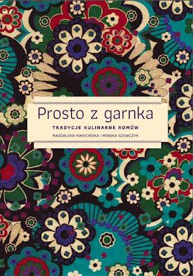 https://www.academia.edu/35836510/Prosto_z_garnka.Tradycje_kulinarne_Rom%C3%B3w.pdf