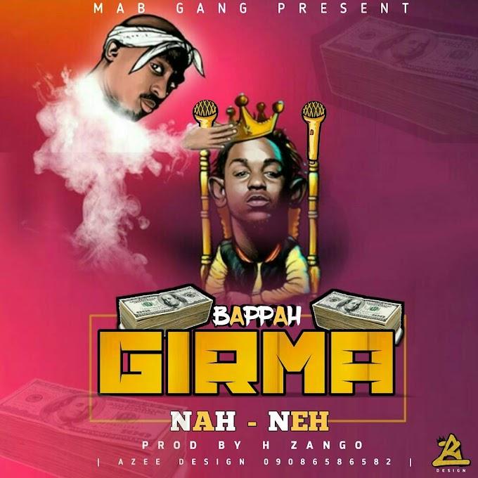 [Music] Girma Nah Neh || BAPPAH