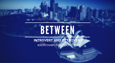 6 Relationship Tips Between Introvert and Extrovert