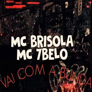 Baixar Vai Com a Bunda MC Brisola e MC 7Belo Mp3 Gratis