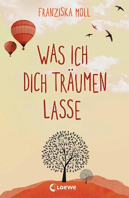 """""""Was ich dich träumen lasse"""" von Franziska Moll, Jugendbuch"""