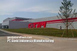 Lowongan Kerja Terbaru PT G-TIM (PT Gtekt Indonesia Manufacturing) 2018